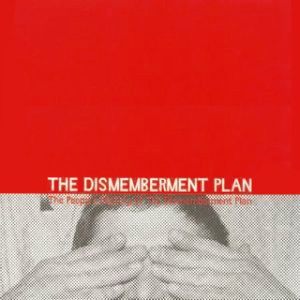 「The people's history of The Dismemberment Plan」/ The Dismemberment Plan